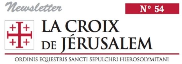 La Croix de Jérusalem 2019 : Newsletter 54 du Grand Magistère de l'Ordre Équestre du Saint-Sépulcre